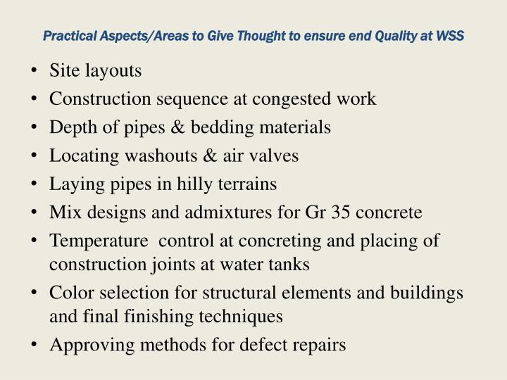 Practical Aspects/Areas to Give Thought to ensure end Quality at WSS
