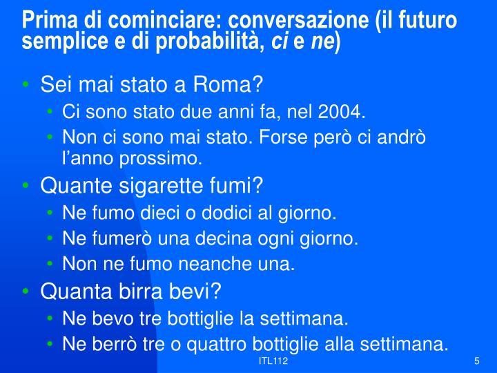Prima di cominciare: conversazione (il futuro semplice e di probabilità,