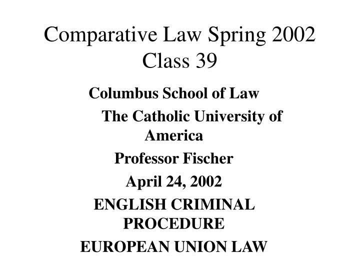 Comparative law spring 2002 class 39