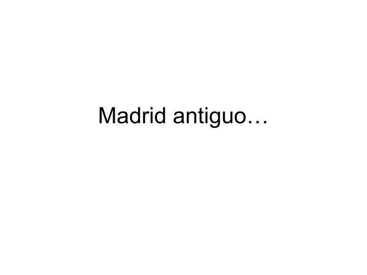 Madrid antiguo…