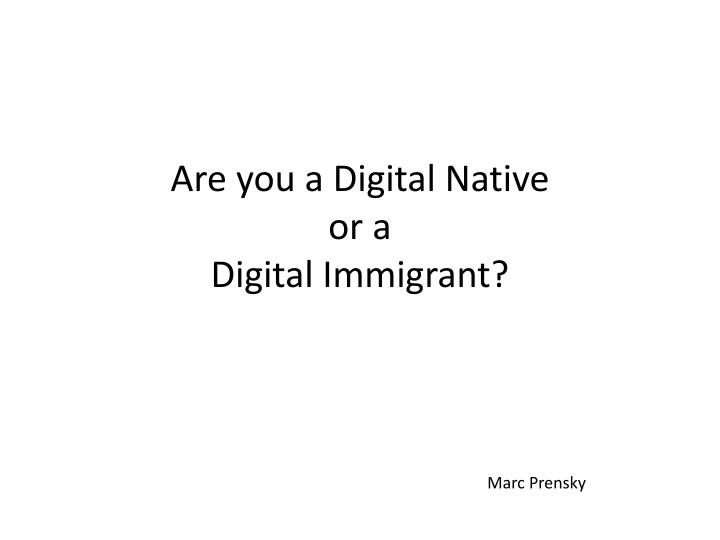 Are you a Digital Native
