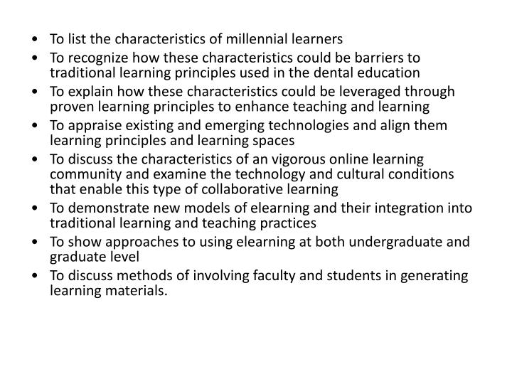 •To list the characteristics of millennial learners