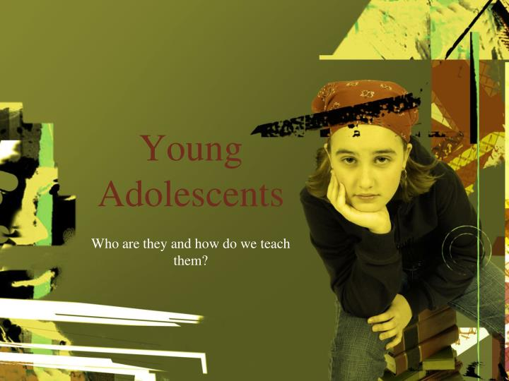young adolescents