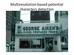 multiresolution based potential characters detection5