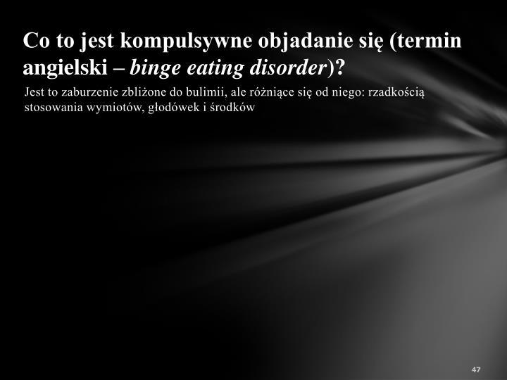 Co to jest kompulsywne objadanie się (termin angielski –