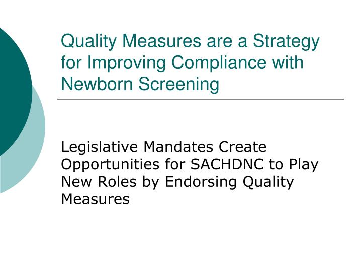 Quality Measures are a Strategy for Improving Compliance with Newborn Screening