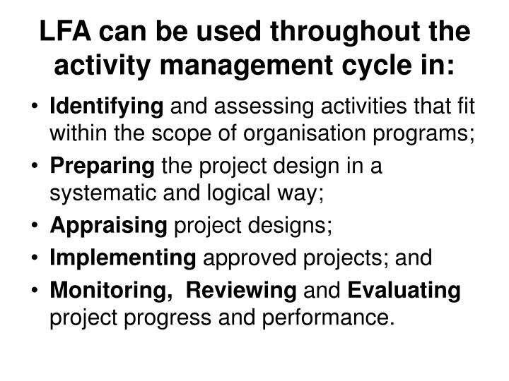 LFA can be used throughout the activity management cycle in: