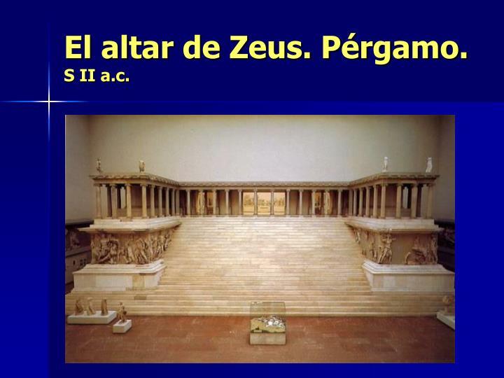 El altar de Zeus. Pérgamo.