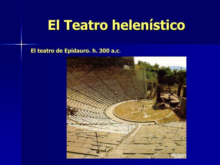 El Teatro helenístico