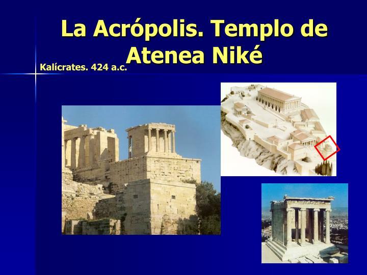 La Acrópolis. Templo de Atenea Niké