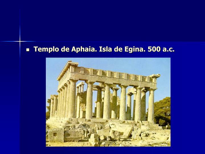Templo de Aphaia. Isla de Egina. 500 a.c.
