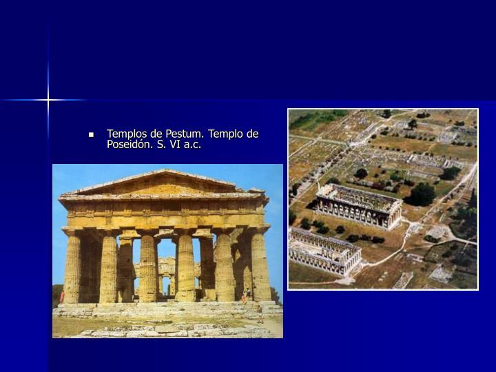 Templos de Pestum. Templo de Poseidón. S. VI a.c.