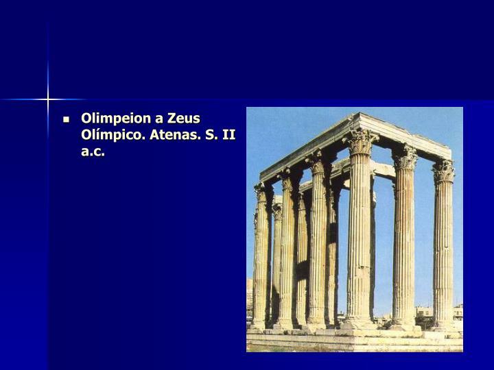 Olimpeion a Zeus Olímpico. Atenas. S. II a.c.