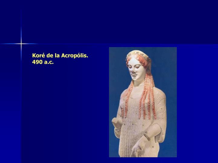 Koré de la Acropólis. 490 a.c.