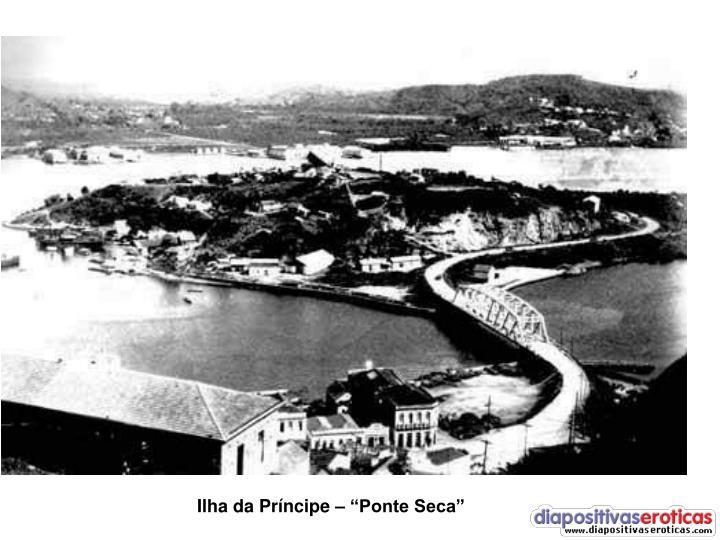 """Ilha da Príncipe – """"Ponte Seca"""""""