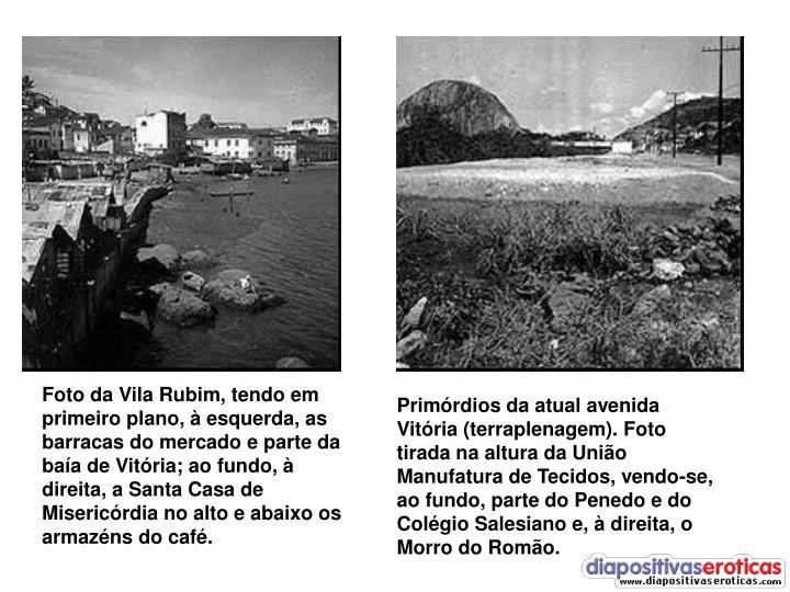 Foto da Vila Rubim, tendo em primeiro plano, à esquerda, as barracas do mercado e parte da baía de Vitória; ao fundo, à direita, a Santa Casa de Misericórdia no alto e abaixo os armazéns do café.