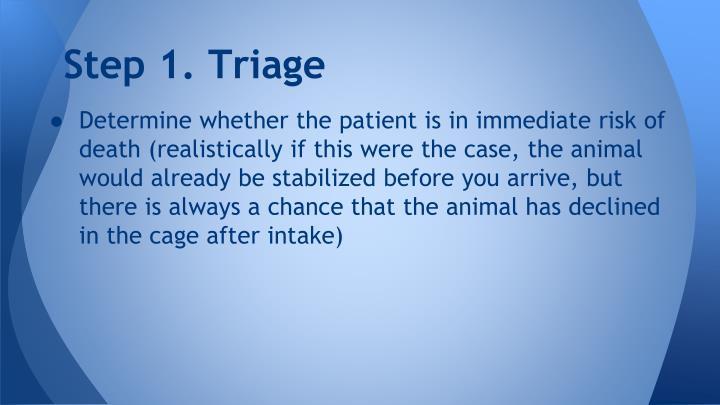 Step 1 triage