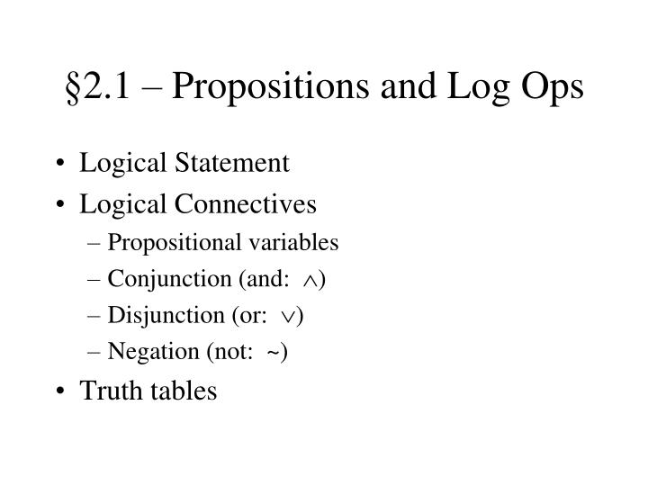 2 1 propositions and log ops