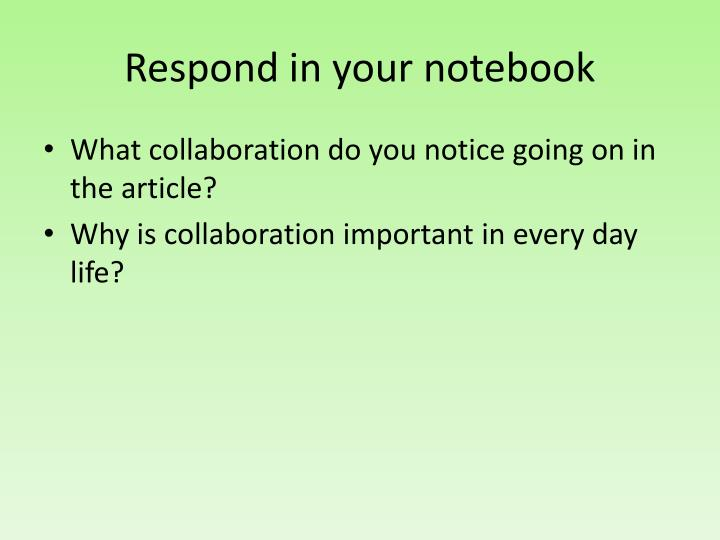 Respond in your notebook