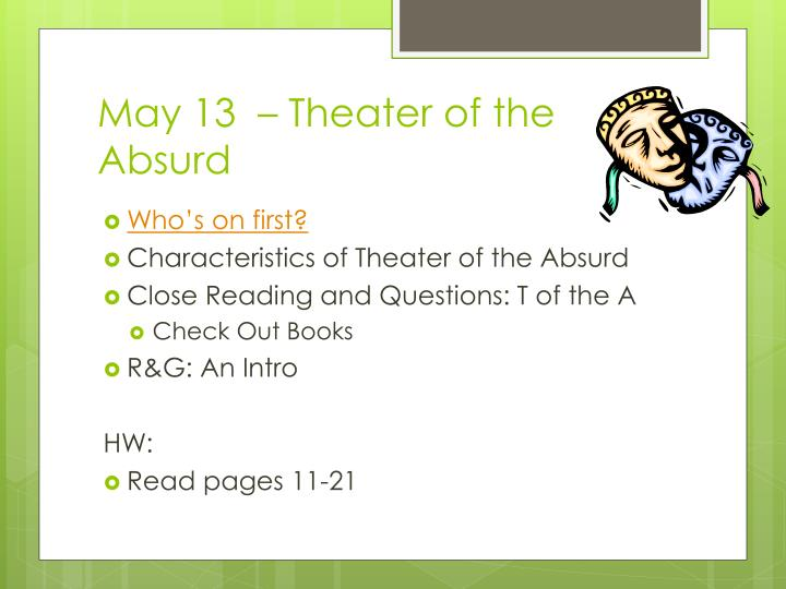 may 13 theater of the absurd