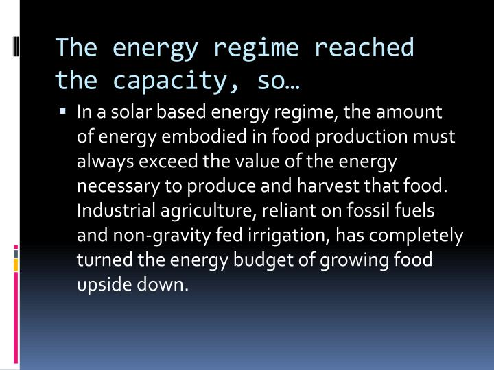 The energy regime reached the capacity, so…