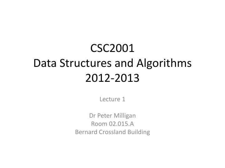 Csc2001 data structures and algorithms 2012 20131