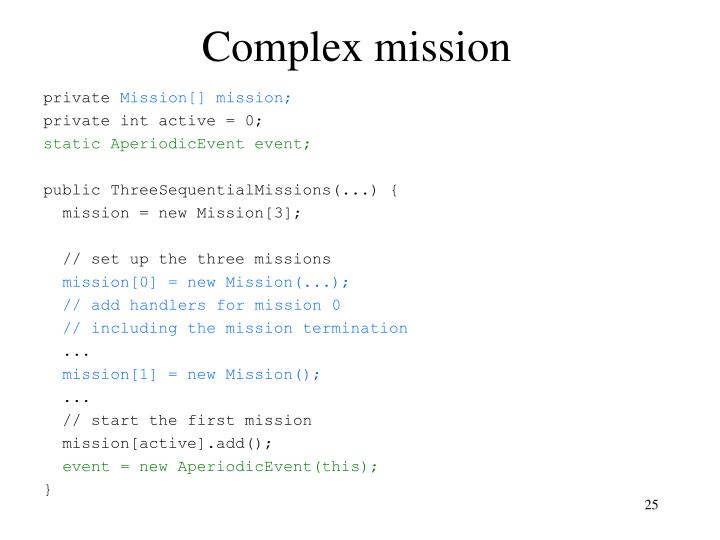 Complex mission