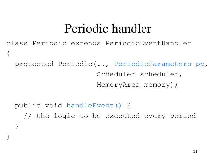 Periodic handler