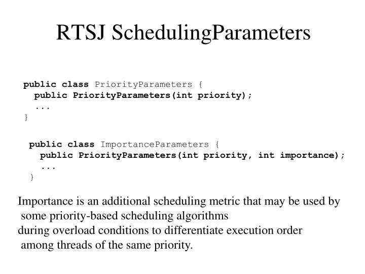 RTSJ SchedulingParameters