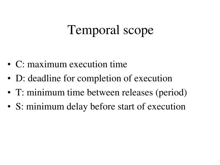 Temporal scope