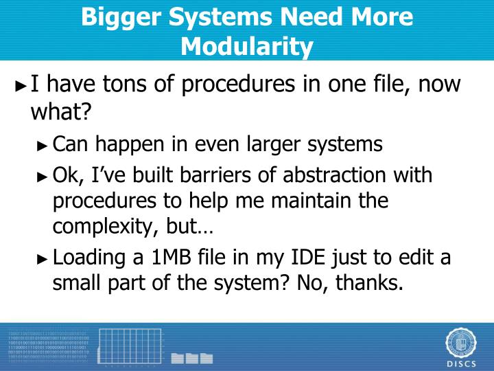 Bigger Systems Need More Modularity