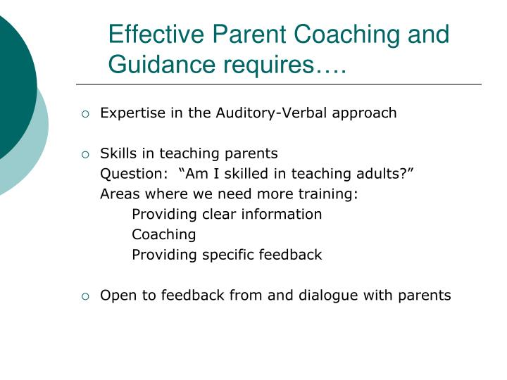 Effective Parent Coaching and Guidance requires….