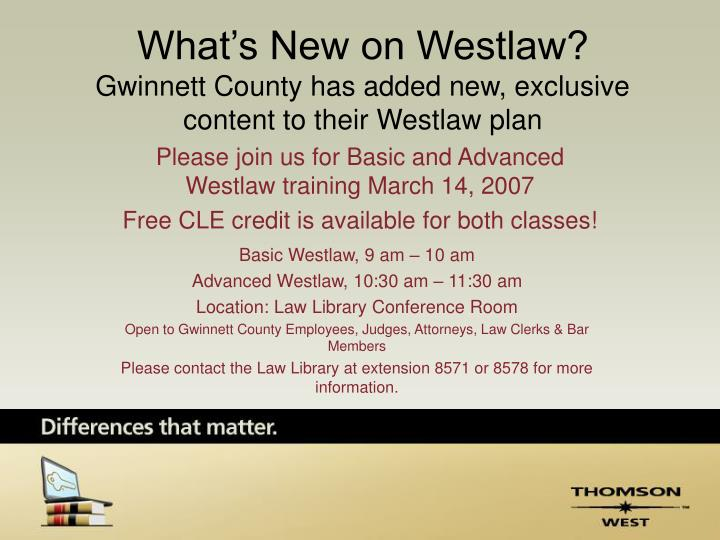 What s new on westlaw gwinnett county has added new exclusive content to their westlaw plan