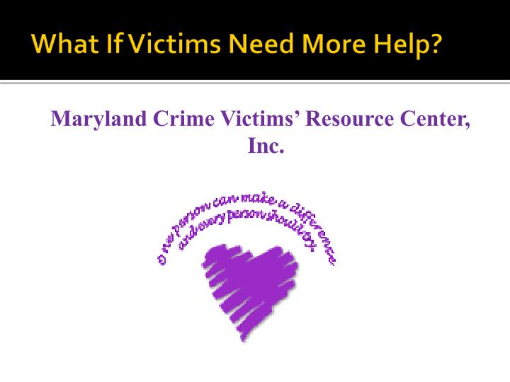 What If Victims Need More Help?