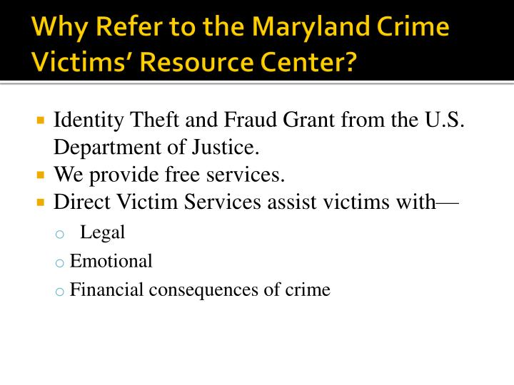 Why Refer to the Maryland Crime Victims' Resource Center?