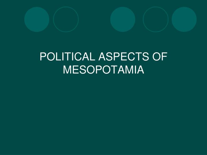 POLITICAL ASPECTS OF MESOPOTAMIA