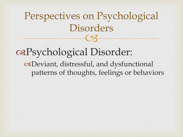 Perspectives on Psychological Disorders