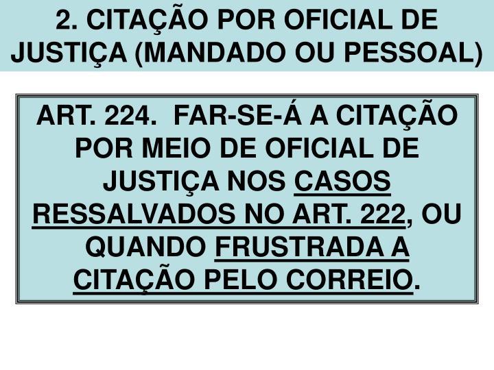 2. CITAÇÃO POR OFICIAL DE JUSTIÇA (MANDADO OU PESSOAL)