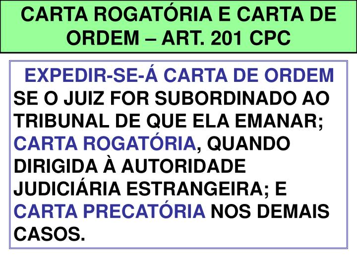 CARTA ROGATÓRIA E CARTA DE ORDEM – ART. 201 CPC