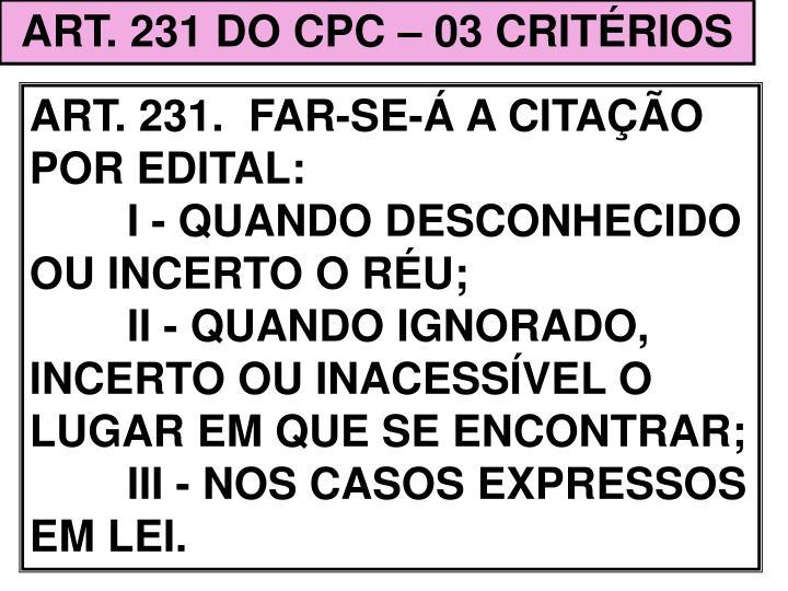 ART. 231 DO CPC – 03 CRITÉRIOS