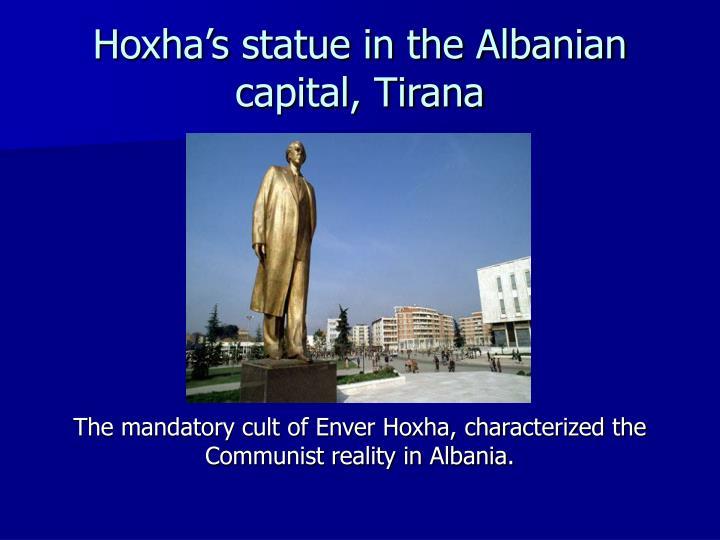 Hoxha's statue in the Albanian capital, Tirana