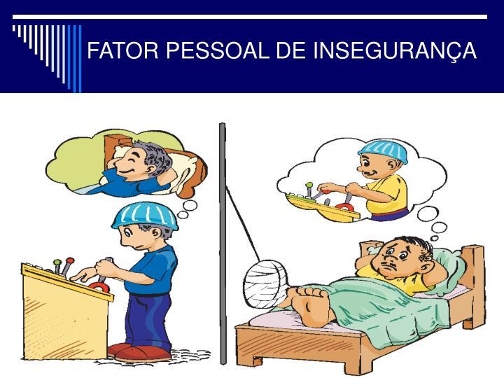 FATOR PESSOAL DE INSEGURANÇA