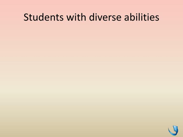 Students with diverse abilities