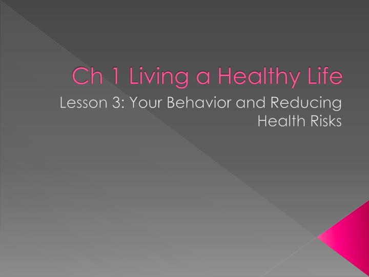 Ch 1 living a healthy life