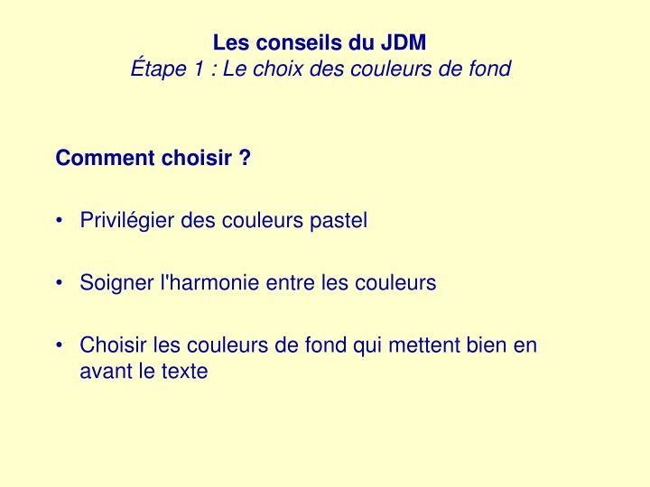 Les conseils du JDM