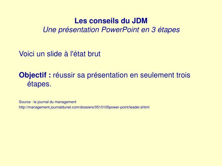 Les conseils du jdm une pr sentation powerpoint en 3 tapes