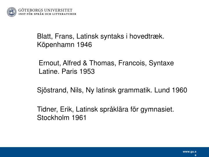 Blatt, Frans, Latinsk syntaks i hovedtr