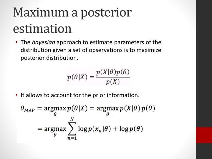 Maximum a posterior estimation