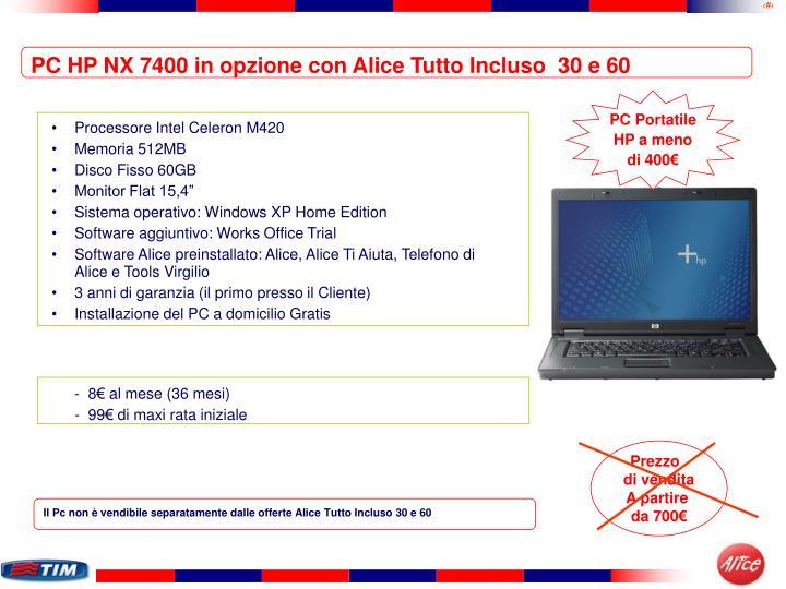 PC HP NX 7400 in opzione con Alice Tutto Incluso  30 e 60