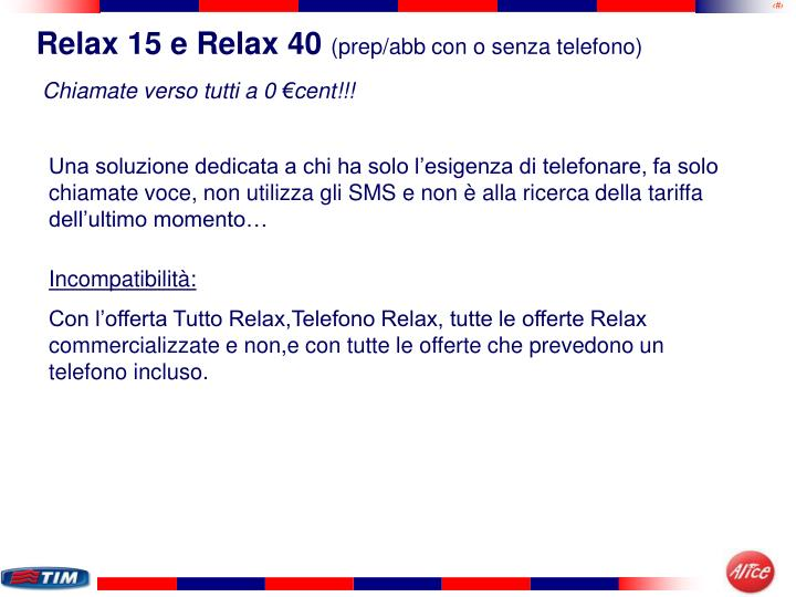 Relax 15 e Relax 40